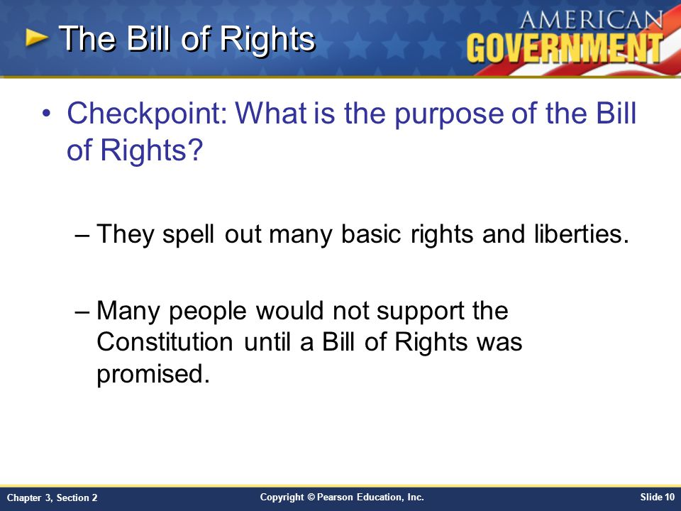 The Bill of Rights Checkpoint: What is the purpose of the Bill of Rights They spell out many basic rights and liberties.