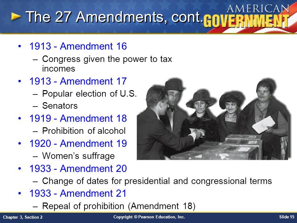 The 27 Amendments, cont. 1913 - Amendment 16 1913 - Amendment 17