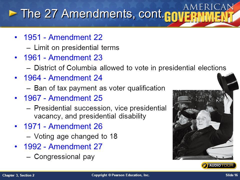 The 27 Amendments, cont. 1951 - Amendment 22 1961 - Amendment 23
