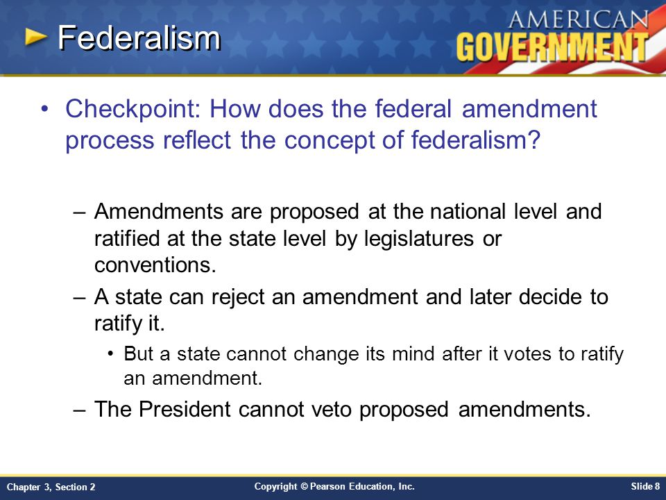 Federalism Checkpoint: How does the federal amendment process reflect the concept of federalism