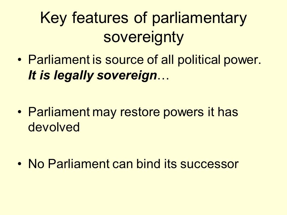 Key features of parliamentary sovereignty