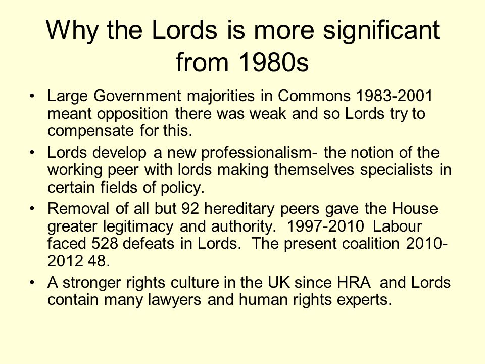 Why the Lords is more significant from 1980s