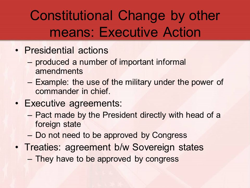 Constitutional Change by other means: Executive Action