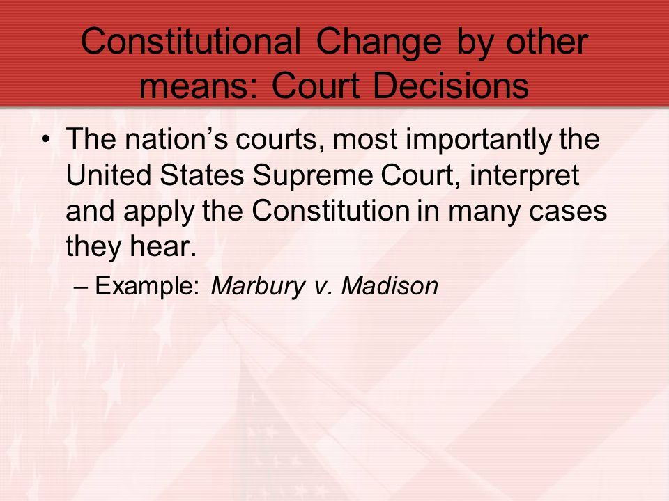Constitutional Change by other means: Court Decisions