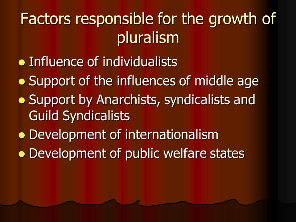 Factors responsible for the growth of pluralism