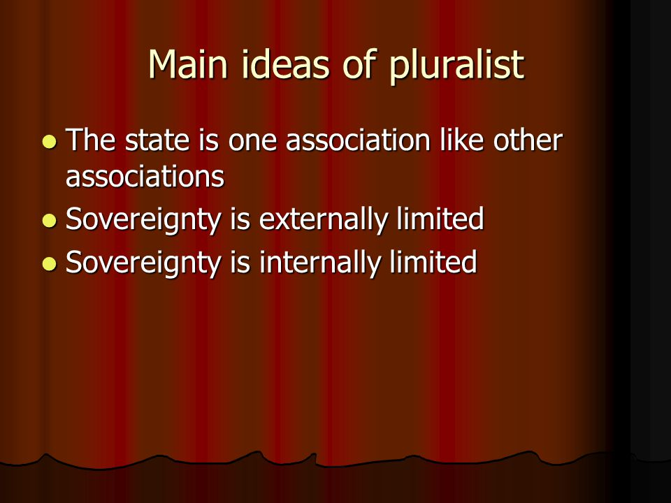 Main ideas of pluralist