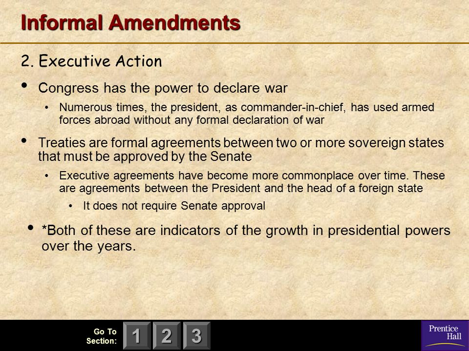 Informal Amendments 2. Executive Action