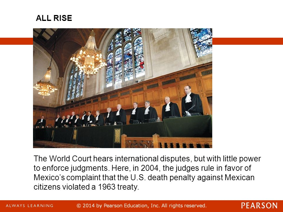 ALL RISE International law is difficult to enforce.