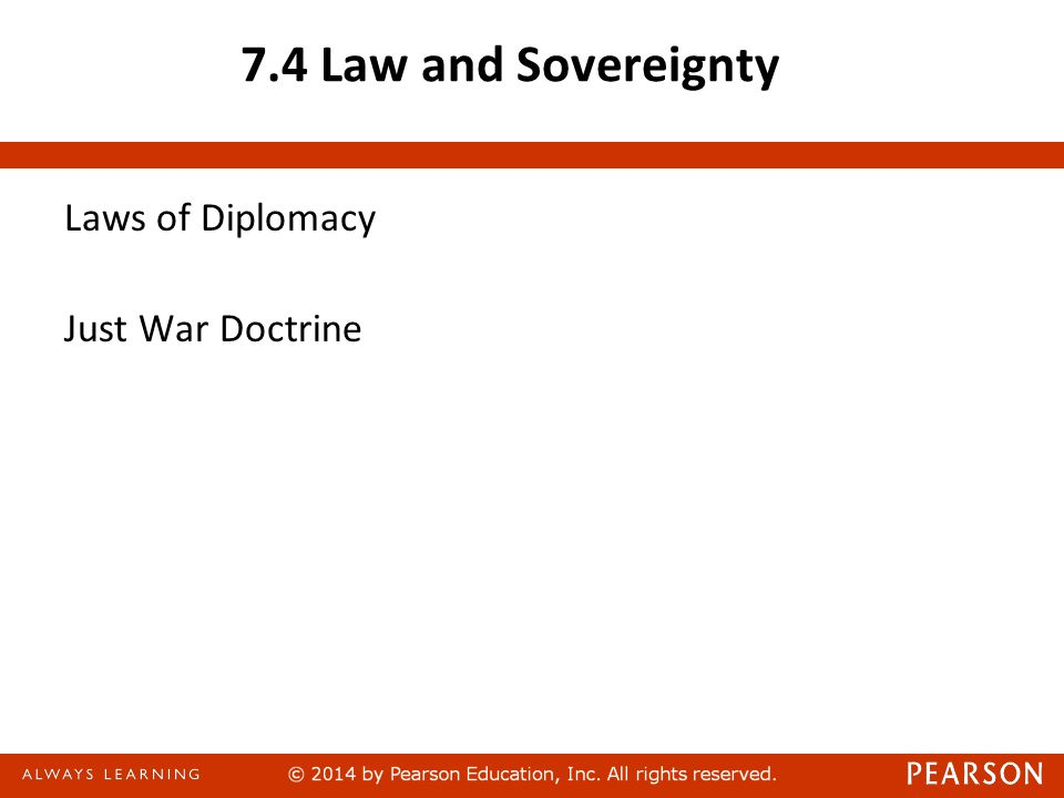 7.4 Law and Sovereignty Laws of Diplomacy Just War Doctrine