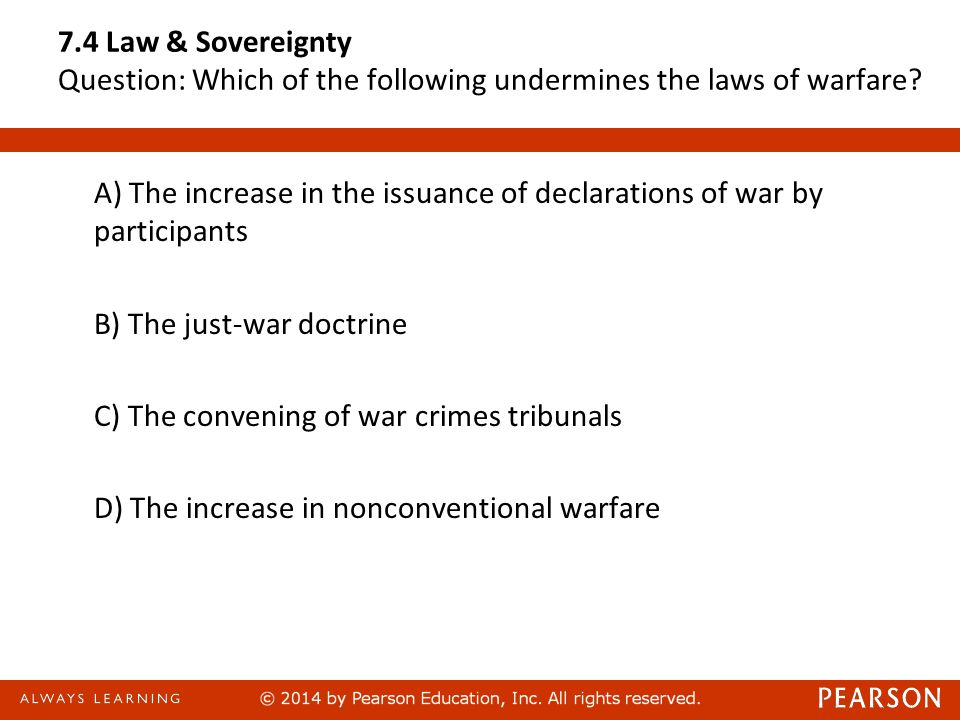 7.4 Law & Sovereignty Question: Which of the following undermines the laws of warfare