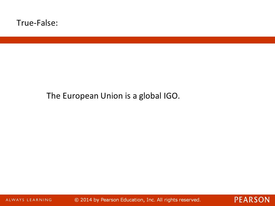 The European Union is a global IGO.