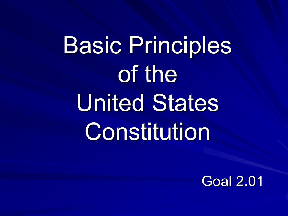 Basic Principles of the United States Constitution