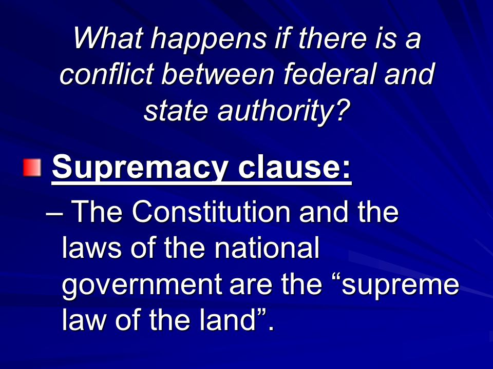 What happens if there is a conflict between federal and state authority