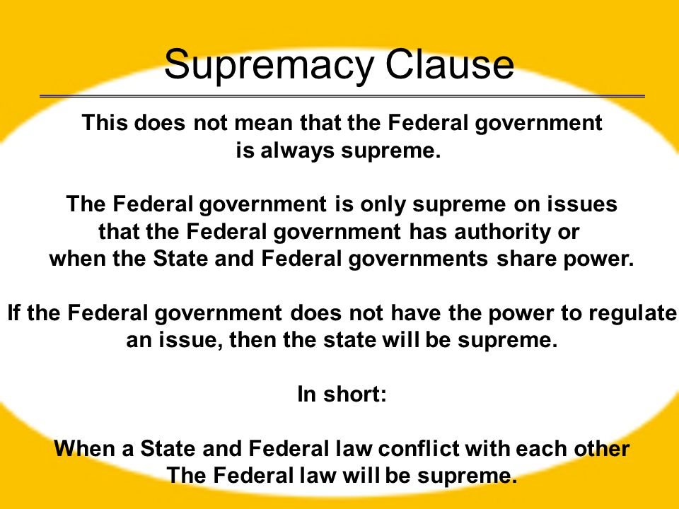 Supremacy Clause This does not mean that the Federal government