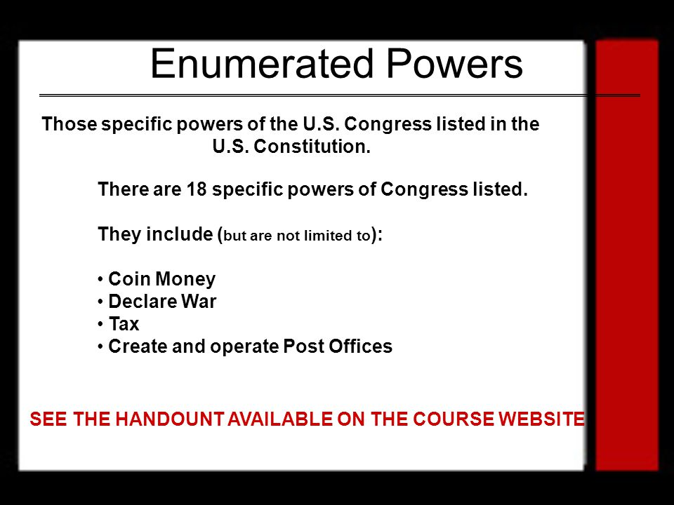 Those specific powers of the U.S. Congress listed in the