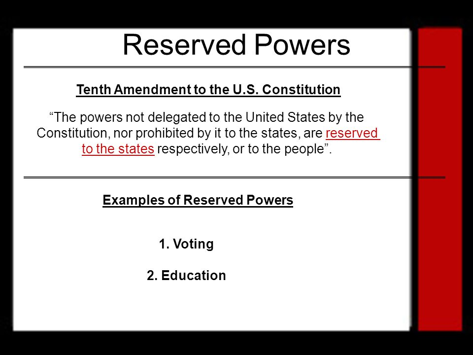 Reserved Powers Tenth Amendment to the U.S. Constitution
