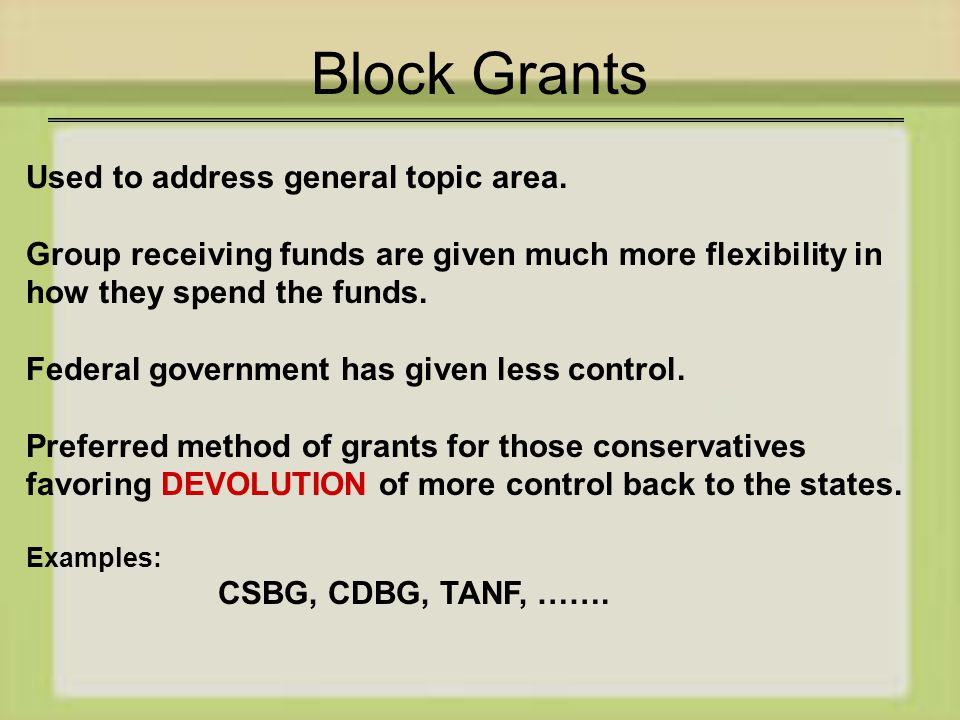 Block Grants Used to address general topic area.