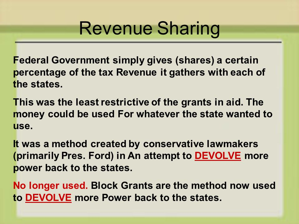 Revenue Sharing Federal Government simply gives (shares) a certain