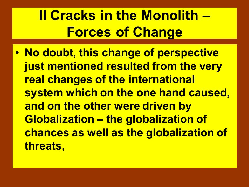 II Cracks in the Monolith – Forces of Change