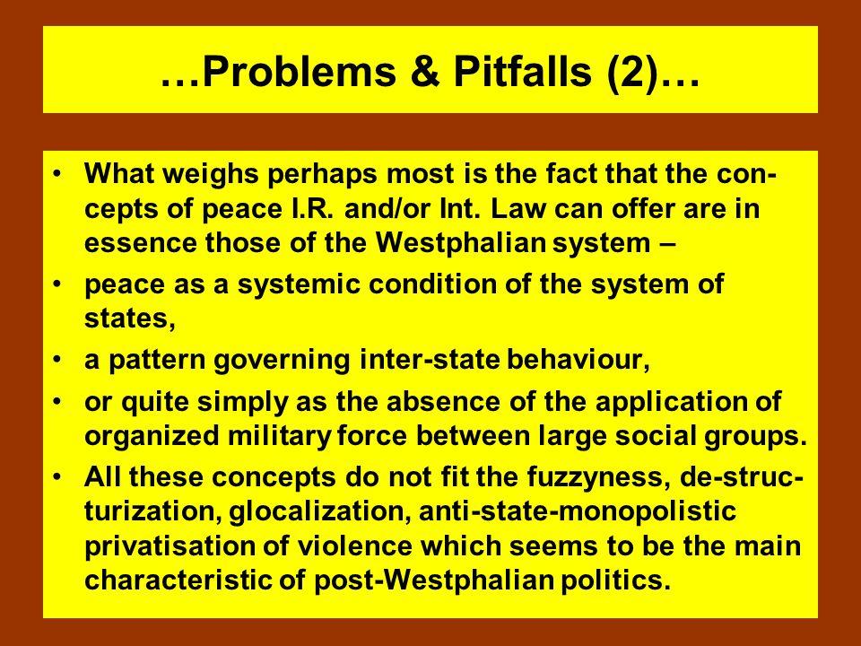 …Problems & Pitfalls (2)…