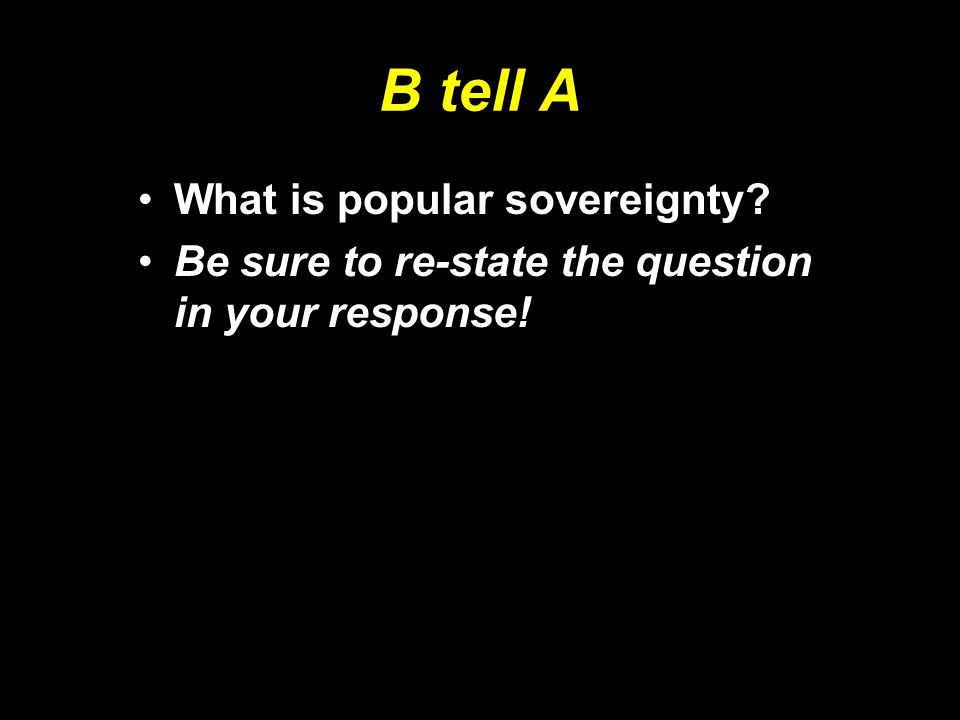 B tell A What is popular sovereignty