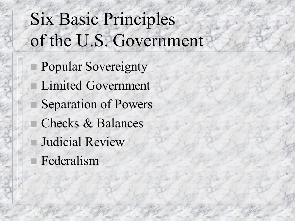 Six Basic Principles of the U.S. Government
