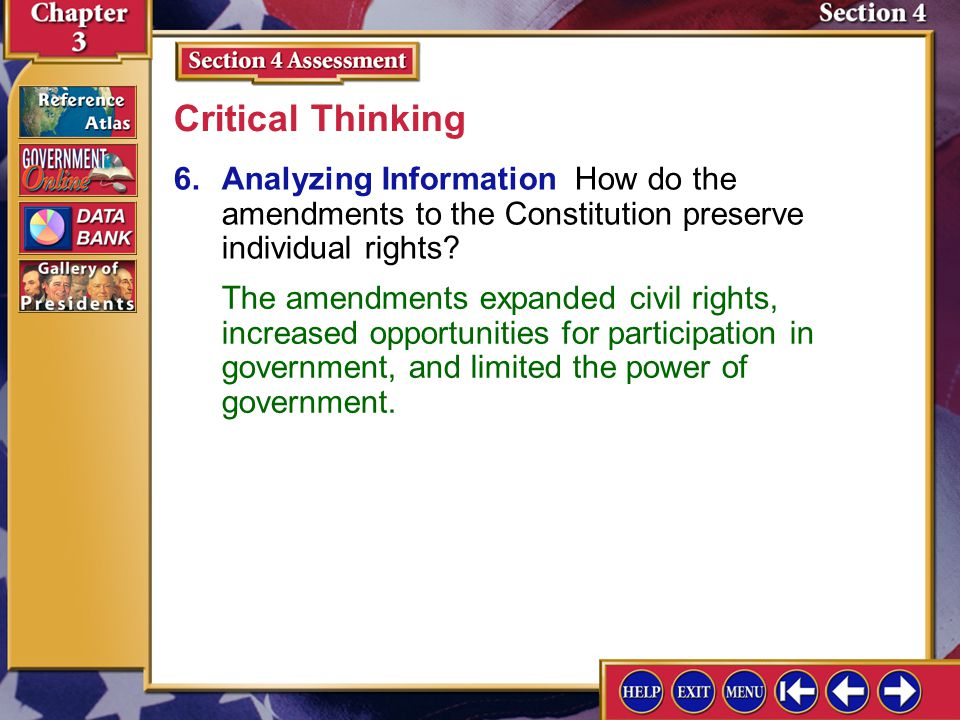 Critical Thinking 6. Analyzing Information How do the amendments to the Constitution preserve individual rights