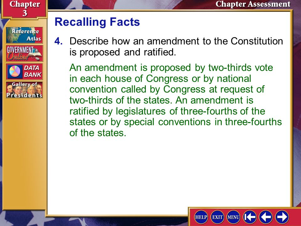 Recalling Facts 4. Describe how an amendment to the Constitution is proposed and ratified.