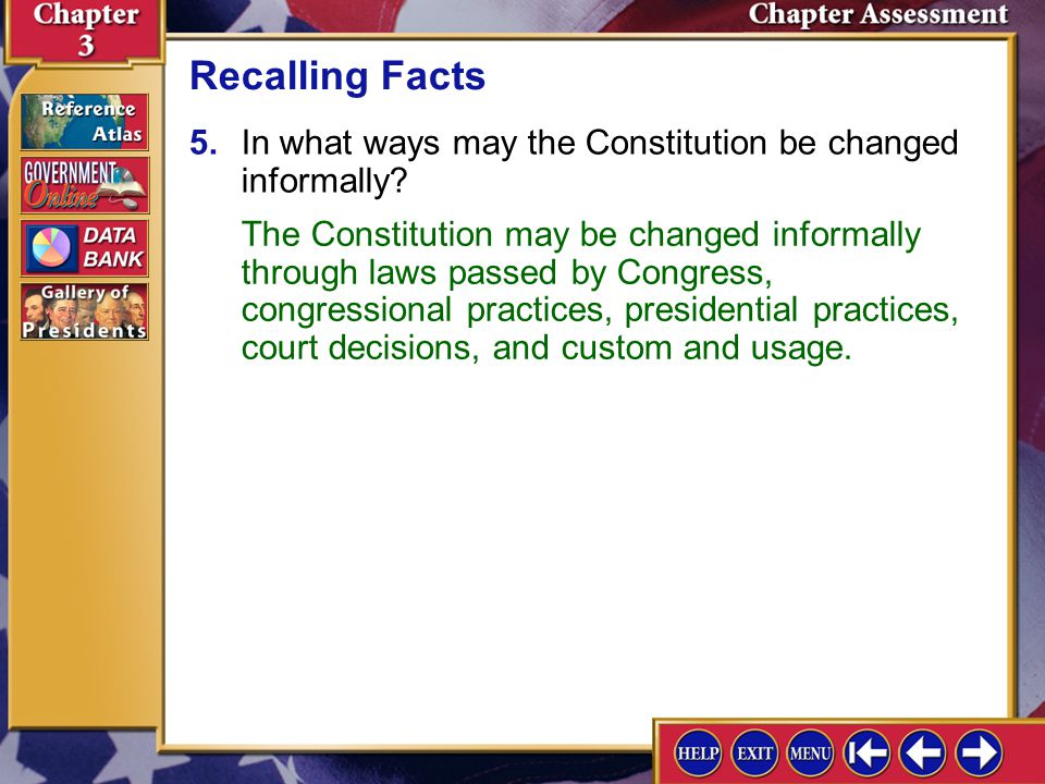 Recalling Facts 5. In what ways may the Constitution be changed informally