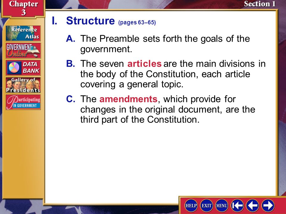 I. Structure (pages 63–65) A. The Preamble sets forth the goals of the government.