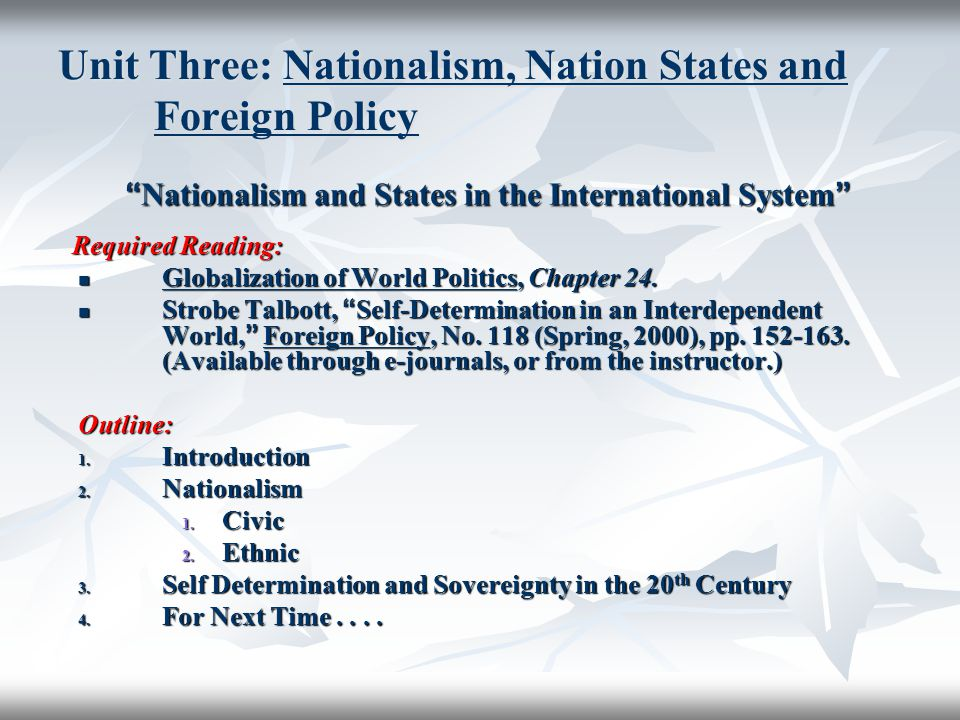 Unit Three: Nationalism, Nation States and Foreign Policy