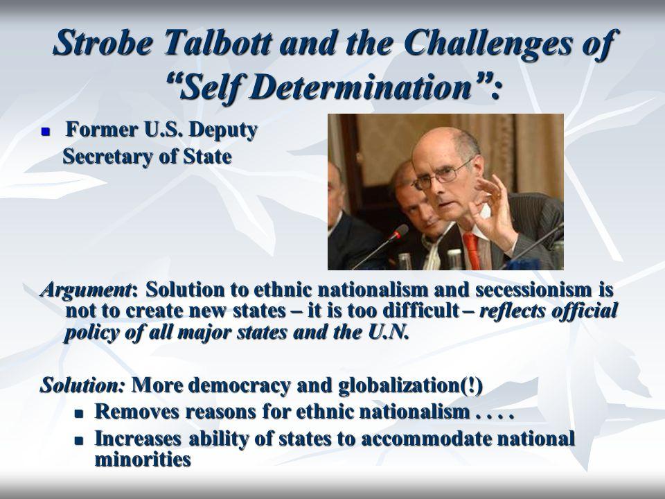 Strobe Talbott and the Challenges of Self Determination :