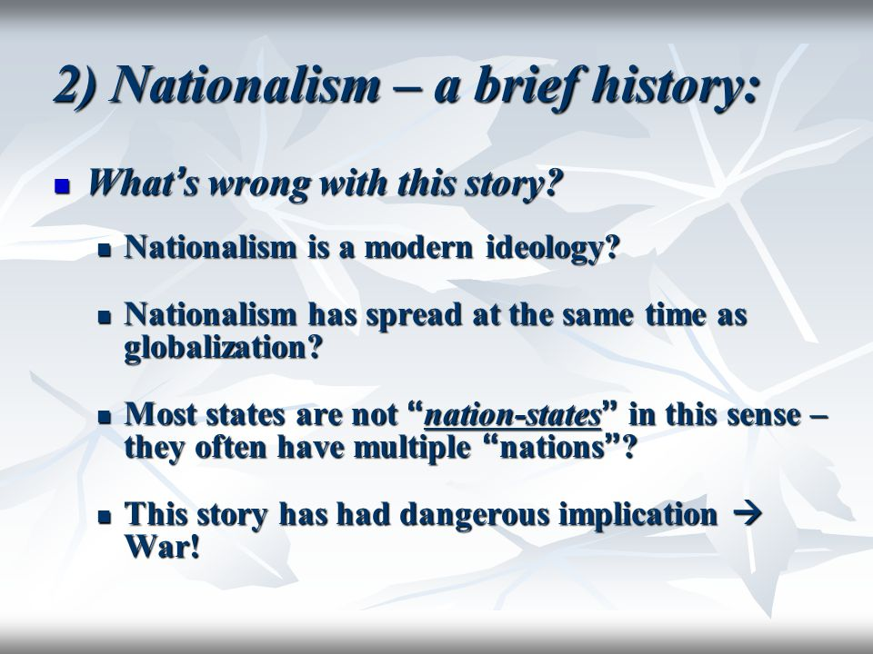 2) Nationalism – a brief history: