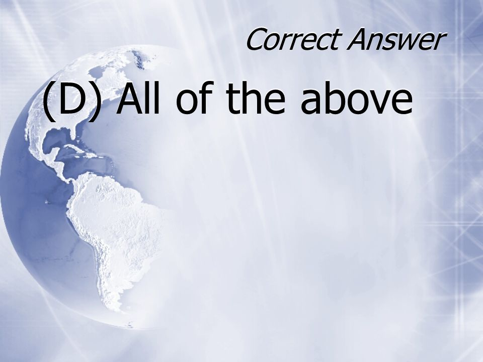 Correct Answer (D) All of the above