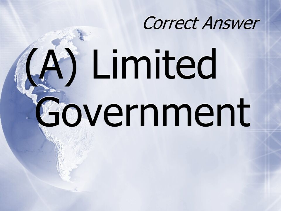 (A) Limited Government