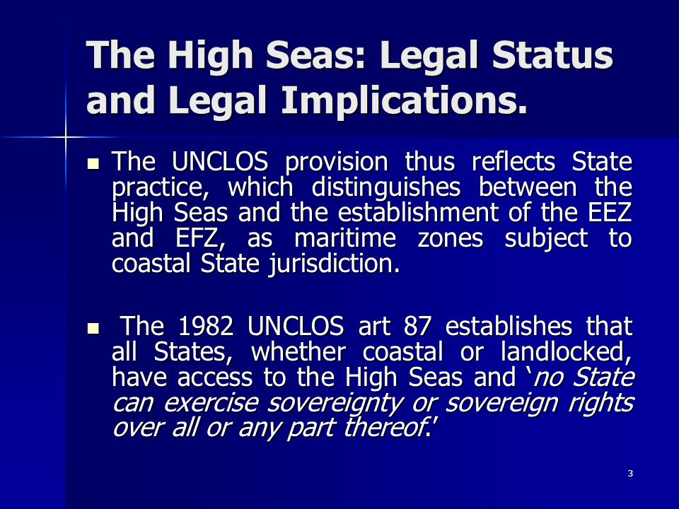The High Seas: Legal Status and Legal Implications.