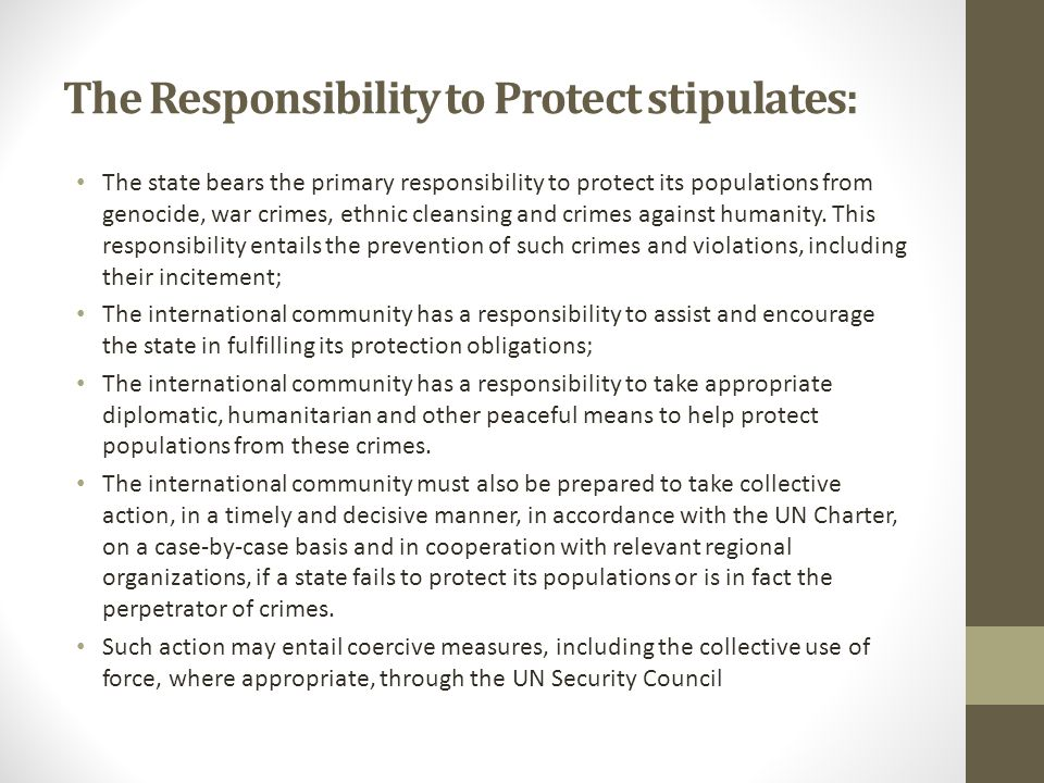 The Responsibility to Protect stipulates: