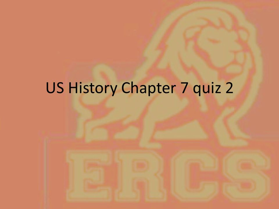US History Chapter 7 quiz 2