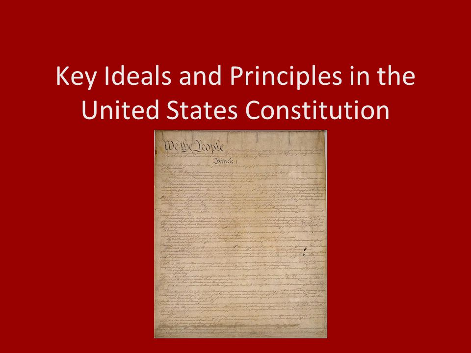 Key Ideals and Principles in the United States Constitution