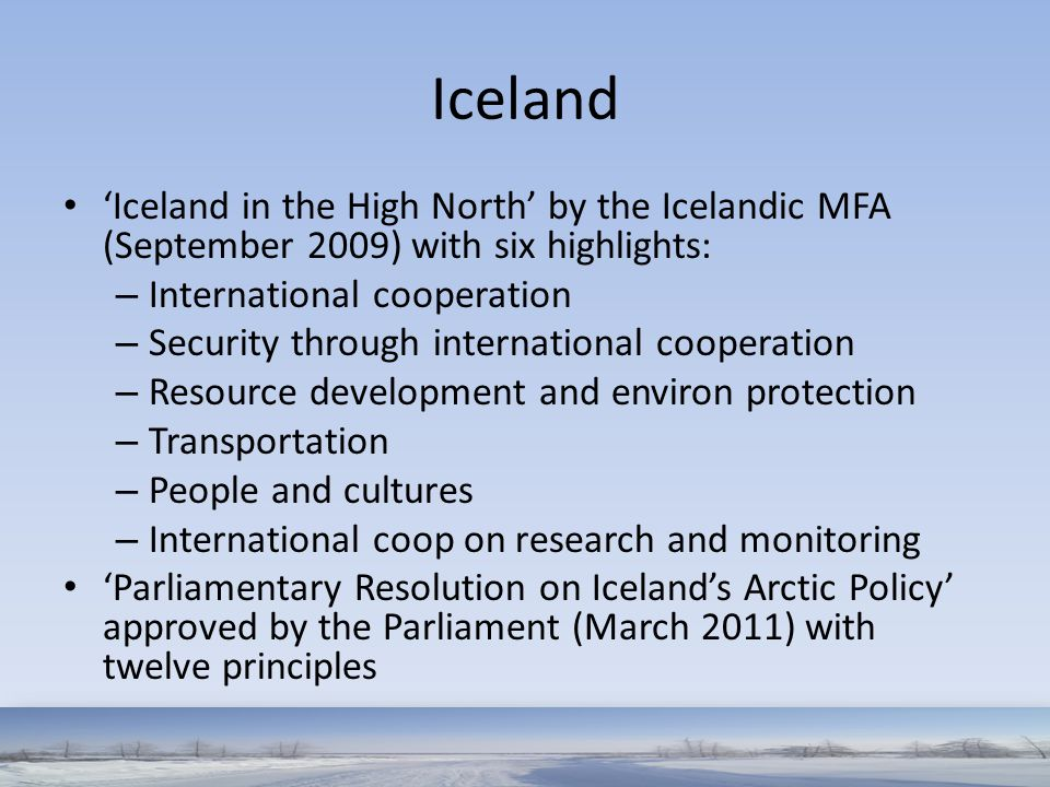 Iceland 'Iceland in the High North' by the Icelandic MFA (September 2009) with six highlights: International cooperation.