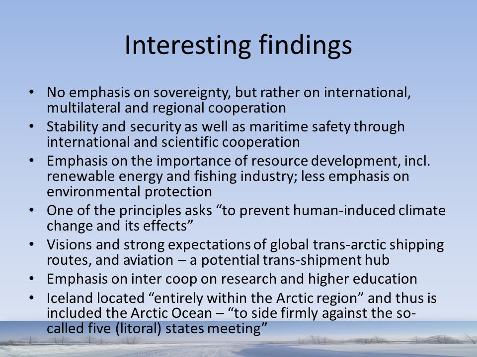 Interesting findings No emphasis on sovereignty, but rather on international, multilateral and regional cooperation.