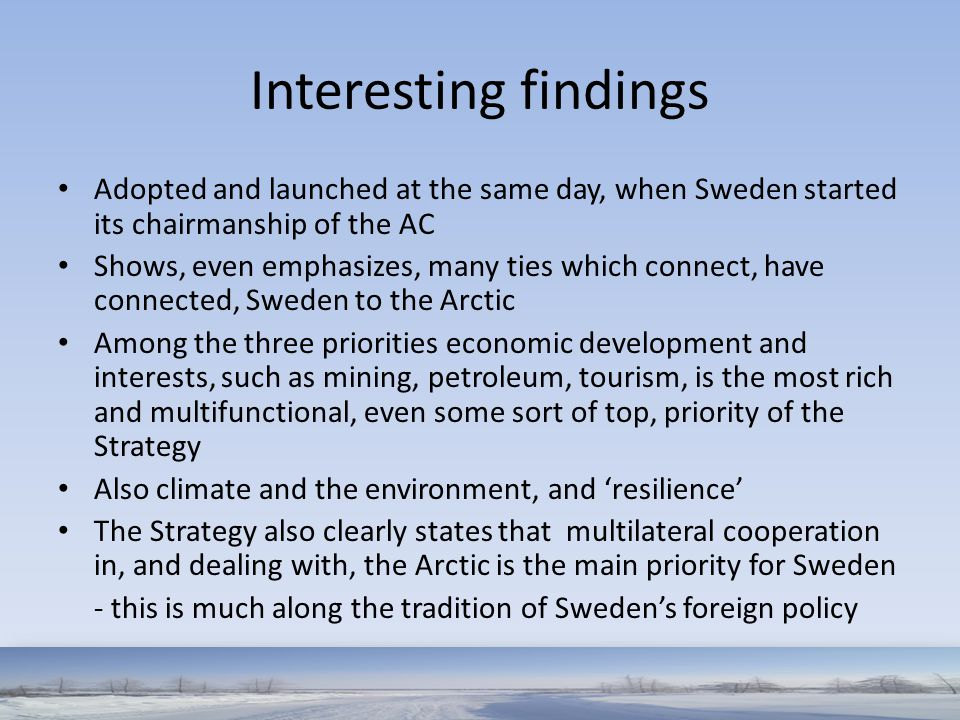 Interesting findings Adopted and launched at the same day, when Sweden started its chairmanship of the AC.