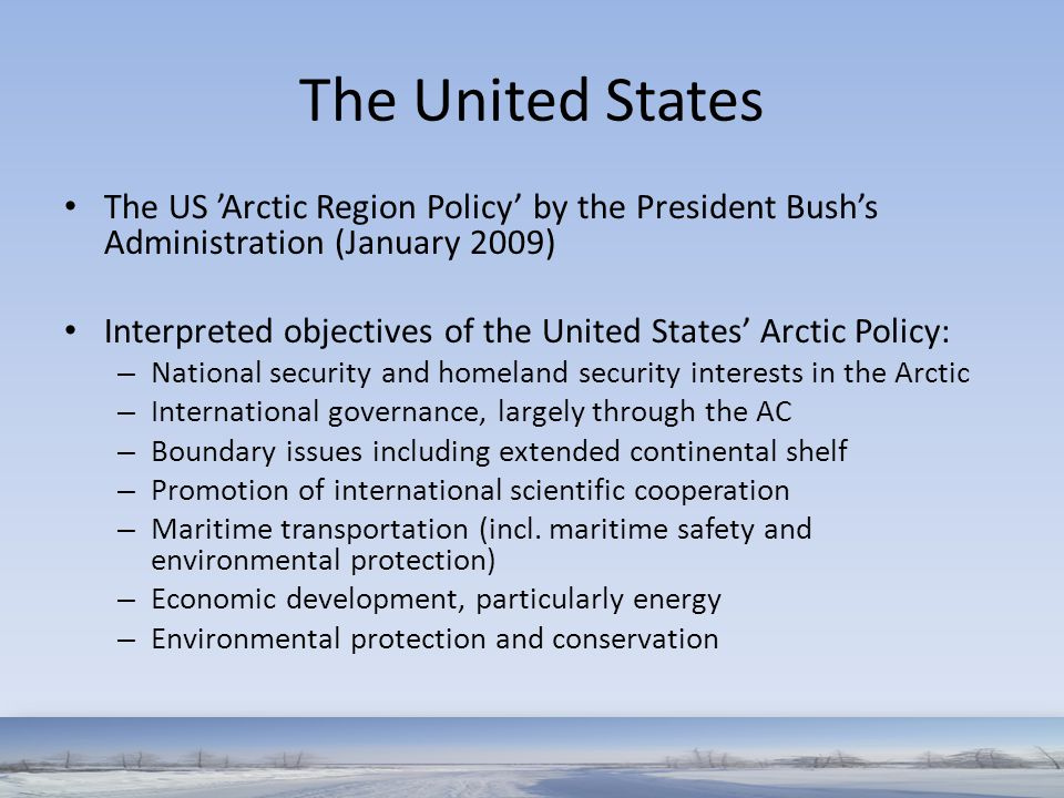 The United States The US 'Arctic Region Policy' by the President Bush's Administration (January 2009)