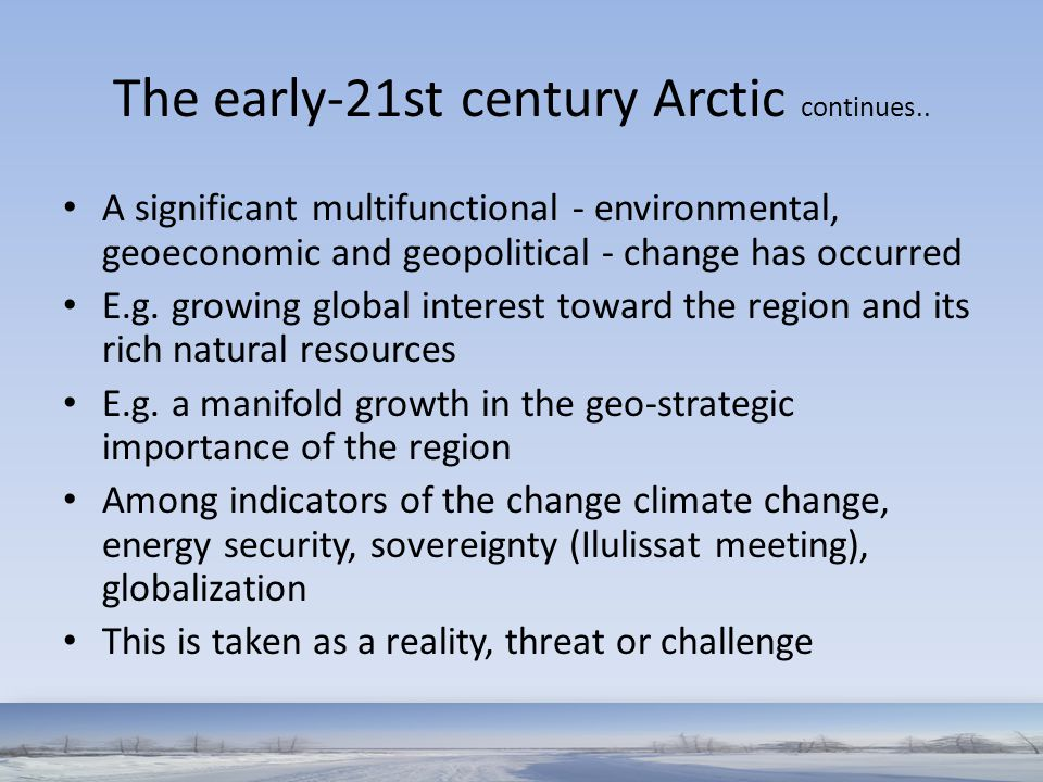 The early-21st century Arctic continues..