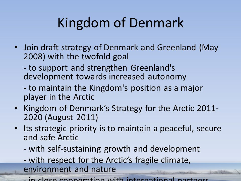 Kingdom of Denmark Join draft strategy of Denmark and Greenland (May 2008) with the twofold goal.