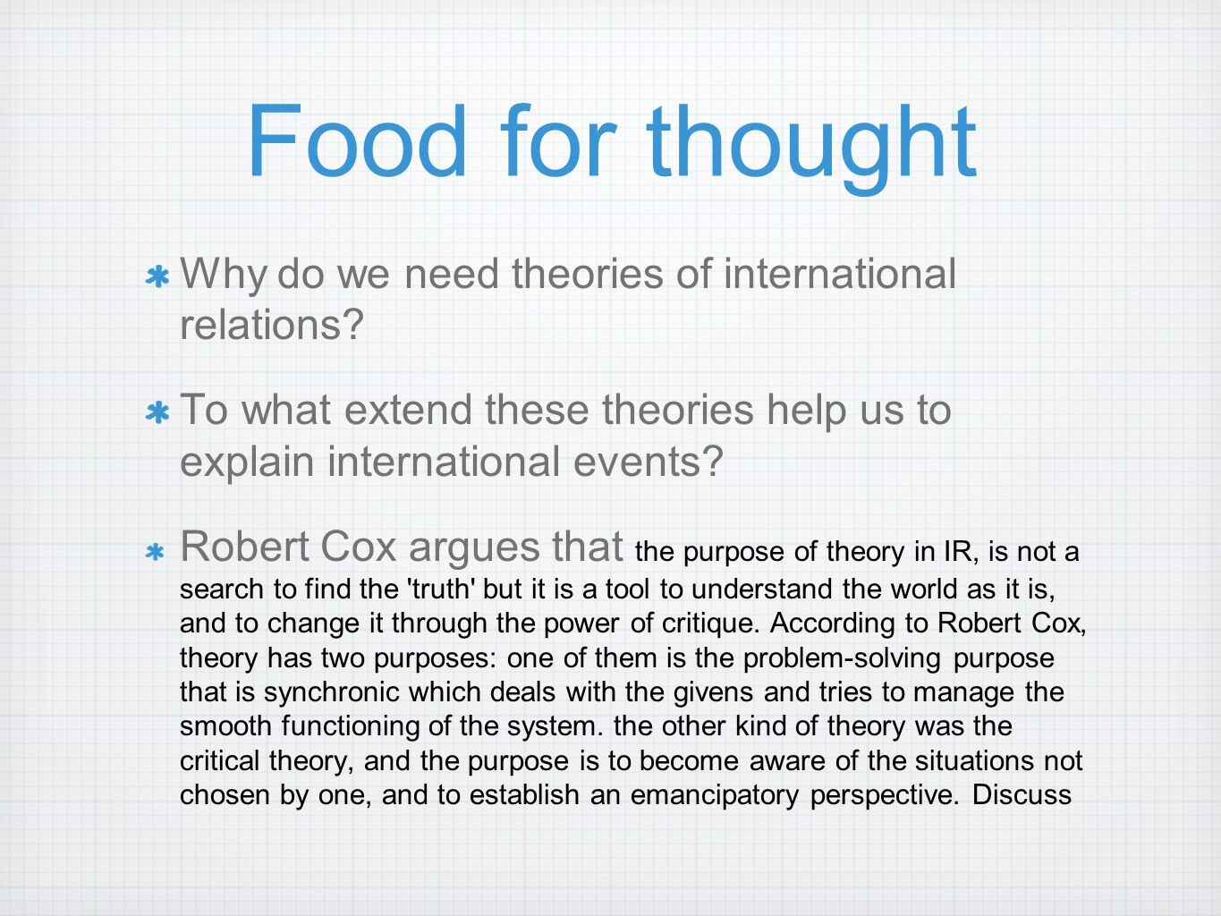 Food for thought Why do we need theories of international relations