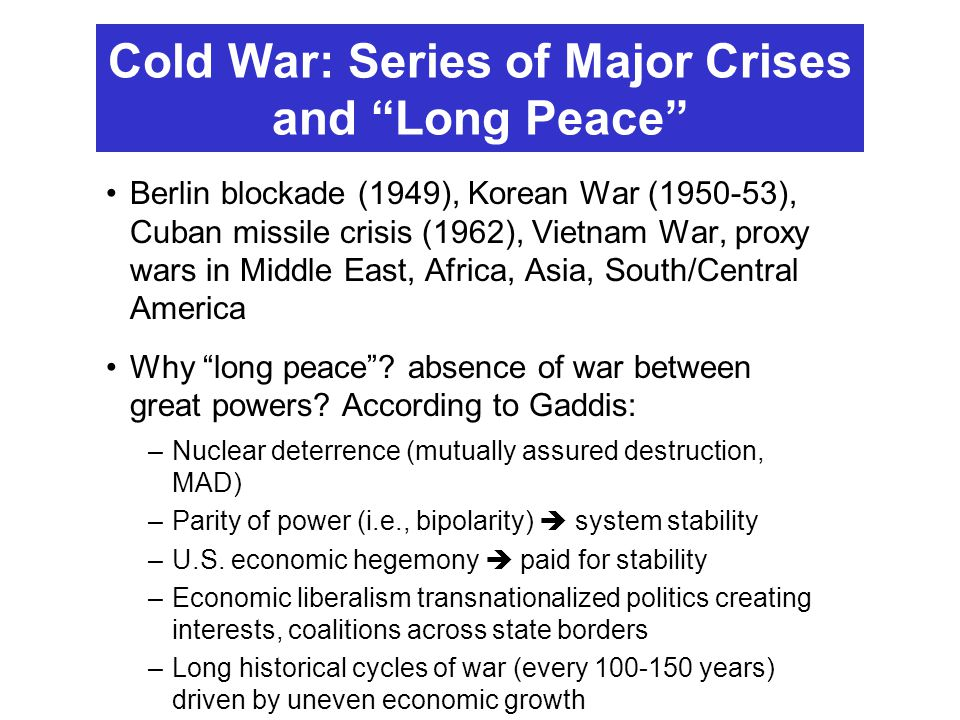Cold War: Series of Major Crises and Long Peace
