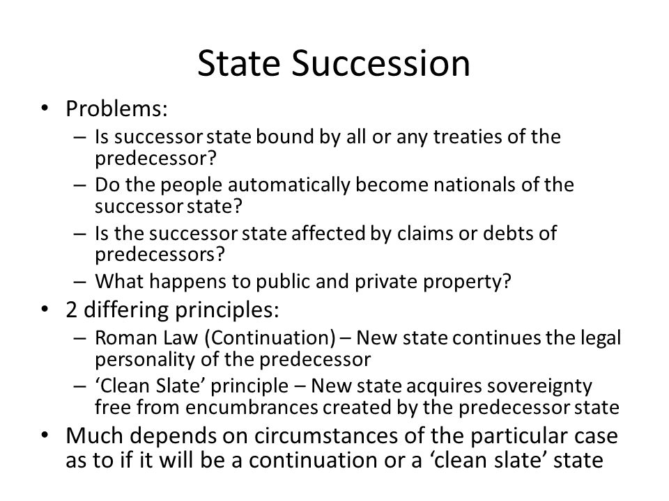 State Succession Problems: 2 differing principles: