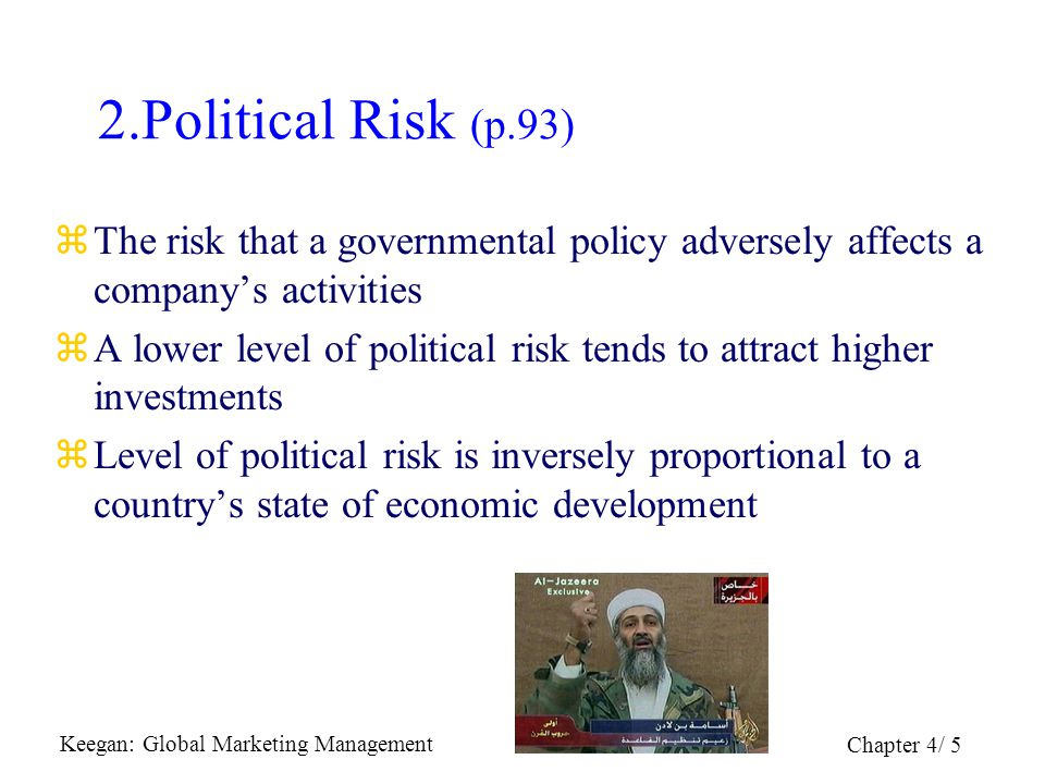 2.Political Risk (p.93) The risk that a governmental policy adversely affects a company's activities.