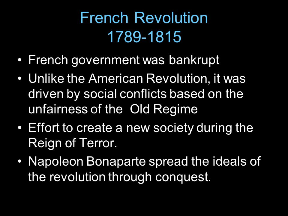 French Revolution 1789-1815 French government was bankrupt